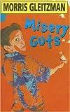 Gleitzman, Morris: Misery Guts (Galaxy Children's Large Print)