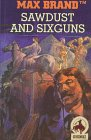 Brand, Max: Sawdust and Sixguns (Gunsmoke Westerns)