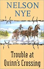Trouble at Quinn's Crossing by Nelson Ney