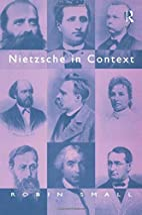 Nietzsche in Context by Robin Small