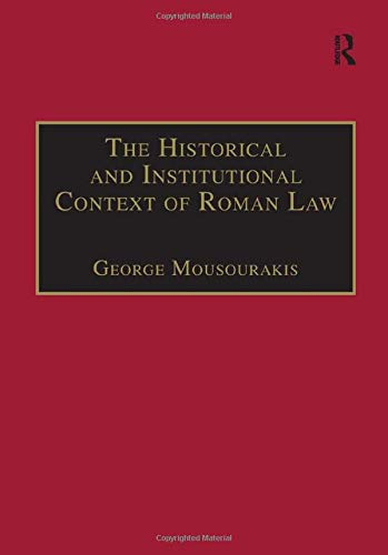 the-historical-and-institutional-context-of-roman-law-laws-of-the-nations-series