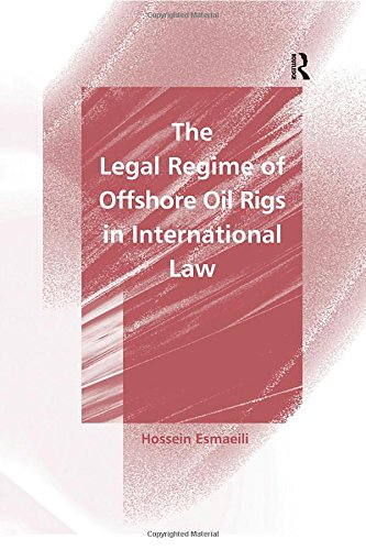 the-legal-regime-of-offshore-oil-rigs-in-international-law