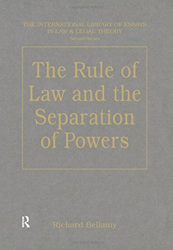 the-rule-of-law-and-the-separation-of-powers-international-library-of-essays-in-law-and-legal-theory-the-international-library-of-essays-in-law-and-legal-theory-second-series