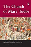 Duffy, Eamon: The Church Of Mary Tudor