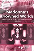 Madonna's Drowned Worlds: New Approaches to…