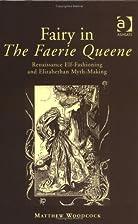 Fairy in the Faerie Queene: Renaissance…