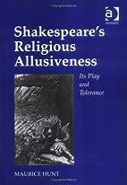 Shakespeare's Religious Allusiveness: Its…