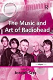 Tate, Joseph: The Music and Art of Radiohead