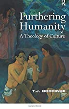 Furthering Humanity: A Theology of Culture…