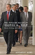 The Foreign Policy Of George W. Bush:…