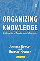 Organizing Knowledge by J. E. Rowley