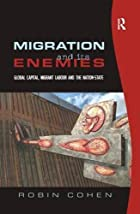 Migration And Its Enemies: Global Capital,…