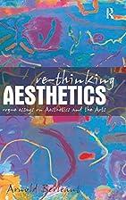 Re-thinking Aesthetics: Rogue Essays on…