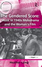The gendered score : music in 1940s…