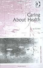Caring About Health (Ashgate Studies in…