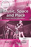 Whiteley, Sheila: Music, Space And Place: Popular Music And Cultural Identity (Ashgate Popular and Folk Music) (Ashgate Popular and Folk Music)