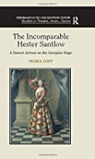 The Incomparable Hester Santlow: A…