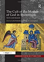 The Cult of the Mother of God in Byzantium :…