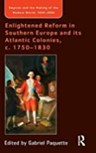 Enlightened Reform in Southern Europe and…