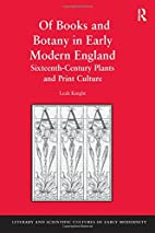 Of Books and Botany in Early Modern England…