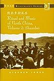 Stephen Jones: Ritual and Music of North China, Volume 2: Shaanbei  (Soas Musicology Series)