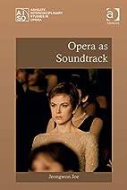 Opera as Soundtrack (Ashgate…