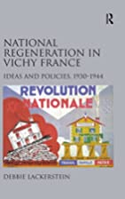National Regeneration in Vichy France :…