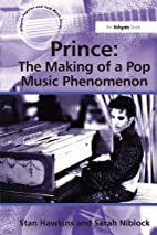 Prince: The Making of a Pop Music Phenomenon…
