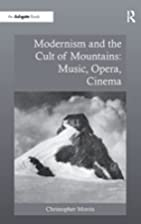 Modernism and the Cult of Mountains: Music,…