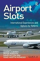 Airport Slots by Achim I. Czerny