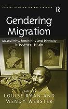 Gendering Migration (Studies in Migration…