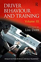 Driver behaviour and training. Volume III by…
