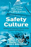 Patankar, Manoj S.: Safety Culture: Building and sustaining a cultural change in aviation and Healthcare