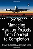 Triant G. Flouris: Managing Aviation Projects from Concept to Completion