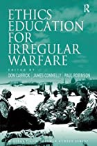 Ethics Education for Irregular Warfare…