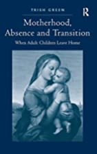 Motherhood, absence and transition : when…