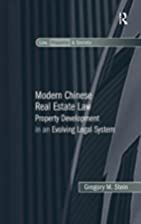 Modern Chinese Real Estate Law : Property…