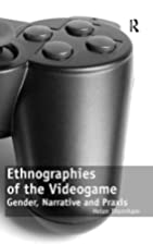 Ethnographies of the Videogame: Gender,…