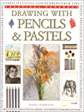 Harrison, Hazel: Drawing With Pencils and Pastels