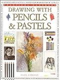 Harrison, Hazel: Drawing with Pencils & Pastels (Practical Handbook)