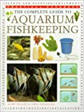 Bailey, Mary: The Complete Guide to Aquarium Fish Keeping