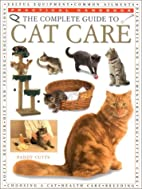 The Complete Guide to Cat Care (Practical…