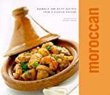 Hassan, Rebekah: Moroccan: Aromatic and Spicy Recipes from a Classic Cuisine