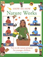 Show Me How Nature Works (Show-Me-How) by…