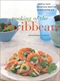 Grant, Rosamund: Cooking of the Caribbean: Tropical Taste Sensations from the Islands in the Sun