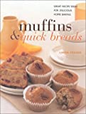 Fraser, Linda: Muffins & Quick Breads: Great Recipe Ideas for Delicious Home Baking (Contemporary Kitchen)