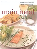 Fraser, Linda: Main Meal Dishes: Authentic Recipes from an Intriguing Cuisine (Contemporary Kitchen)