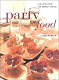 Party Food Fabulous Food for Perfect Parties