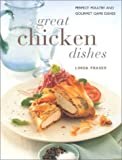 Fraser, Linda: Great Chicken Dishes: Perfect Poultry and Gourmet Game Dishes (Contemporary Kitchen)