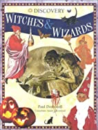 Witches & Wizards (Discovery) by Paul…